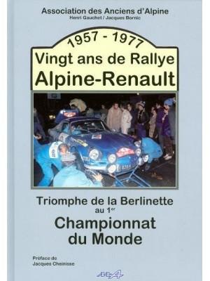 1957-1977 VINGT ANS DE RALLYE ALPINE - RENAULT