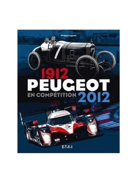 PEUGEOT EN COMPETITION 1912-2012