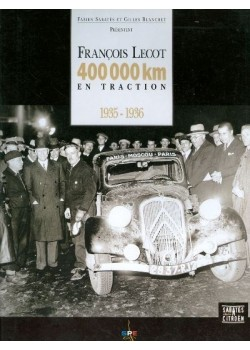 FRANCOIS LECOT - 400 000 KM EN TRACTION 1935-36