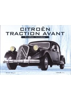 CITROEN TRACTION AVANT - - IL Y A 80 ANS...LA REVOLUTION