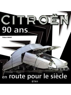 CITROEN 90 ANS EN ROUTE POUR LE SIECLE