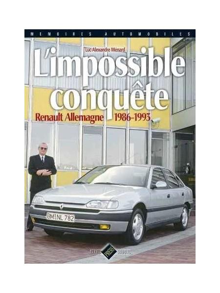 L'IMPOSSIBLE CONQUETE : RENAULT ALLEMAGNE 1986-1993