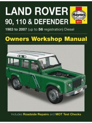 LAND ROVER 90 110  & DEFENDER DIESEL 1983-07 - OWNERS WORKSHOP MANUAL