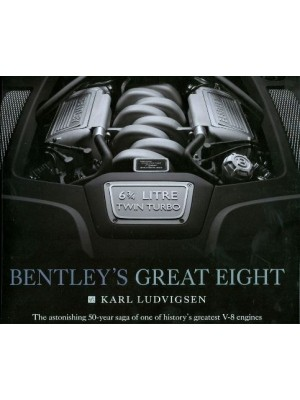 BENTLEY 'S GREAT EIGHT - V-8 ENGINES