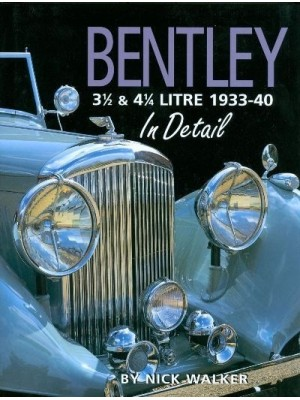 BENTLEY 3 1/2 & 4 1/4 LITRE 1933-40 IN DETAIL