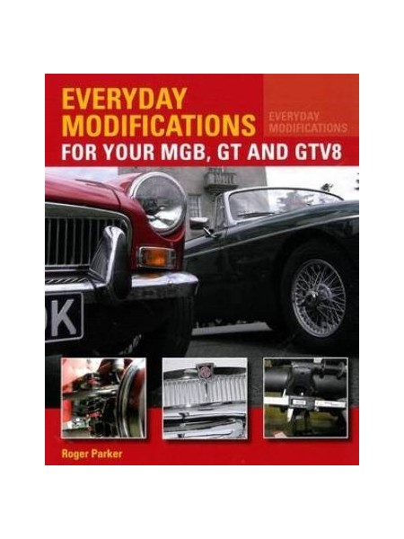 EVERYDAY MODIFICATIONS FOR YOUR MGB GT & GTV8