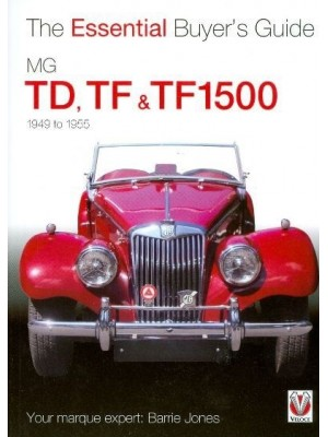 MG TD,TF & TF1500 - THE ESSENTIAL BUYER'S GUIDE