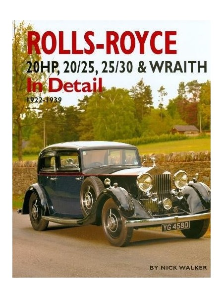 ROLLS ROYCE 20HP, 20/25, 25/30 & WRAITH IN DETAIL 1922-39