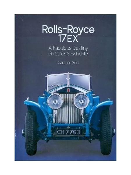 ROLLS-ROYCE 17EX -  A FABULOUS DESTINY