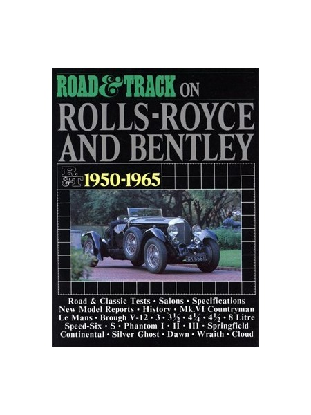 ON ROLLS ROYCE AND BENTLEY 1950-1965 ROAD & TRACK