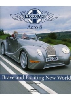 MORGAN AERO 8 : A BRAVE AND EXCITING WORLD