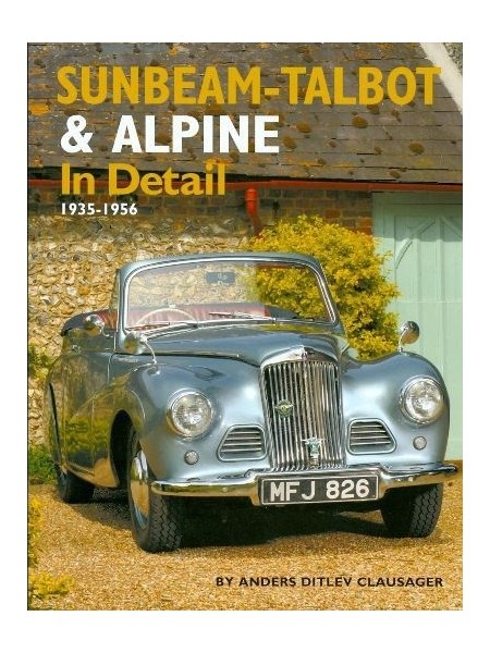 SUNBEAM TALBOT & ALPINE IN DETAIL 1936-1956