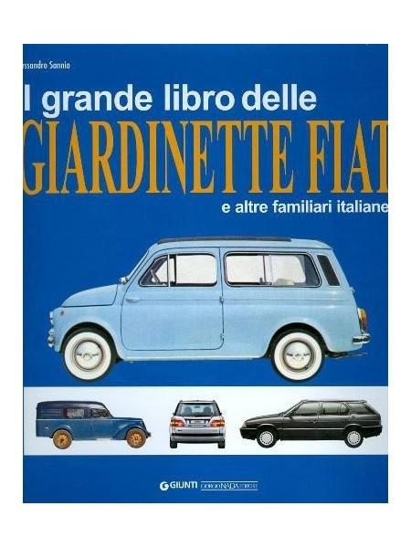 IL GRANDE LIBRO DELLE GIARDINETTE FIAT E ALTRE FAMILIARI ITALIANE
