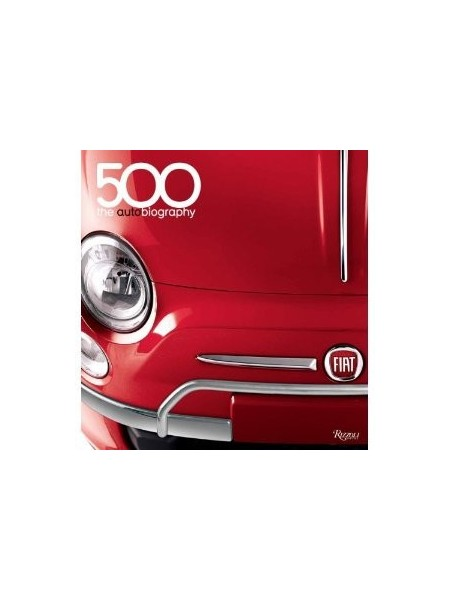 FIAT 500 : THE AUTOBIOGRAPHY