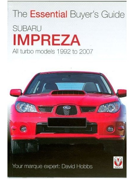SUBARU IMPREZA - ALL TURBO MODELS 92-2007 - ESSENTIAL BUYER'S GUIDE