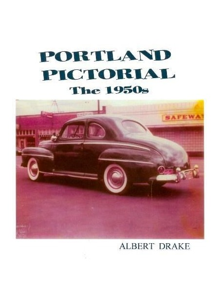 PORTLAND PICTORIAL THE 1950s