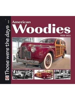 AMERICAN WOODIES 1928-1953 - THOSE WERE THE DAYS