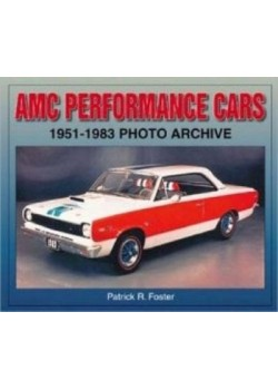 AMC PERFORMANCE CARS 1951-1983 PHOTO ARCHIVE