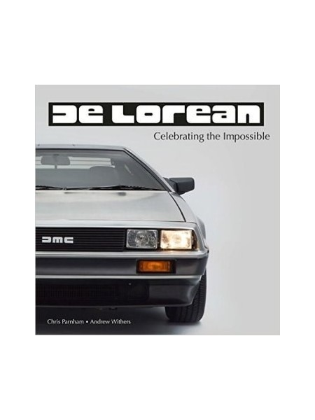DE LOREAN - CELEBRATING THE IMPOSSIBLE