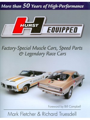HURST EQUIPPED : FACTORY-SPECIAL MUSCLE CARS, SPEED PARTS...