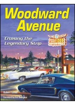 WOODWARD AVENUE : CRUISING THE LEGENDARY STRIP