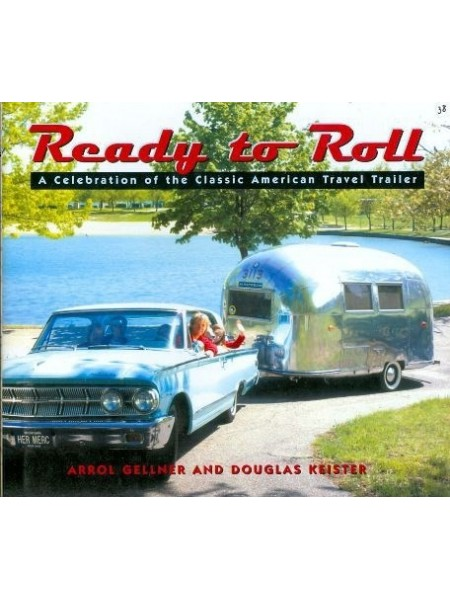 READY TO ROLL- A CELEBRATION OF THE CLASSIC AMERICAN TRAVEL TRAILER