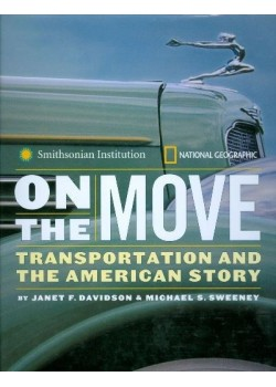 ON THE MOVE TRANSPORTATION AND THE AMERICAN STORY