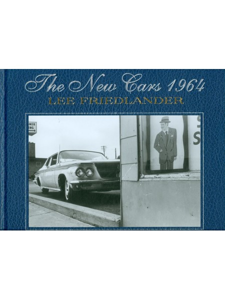 THE NEW CARS 1964 - LEE FRIEDLANDER