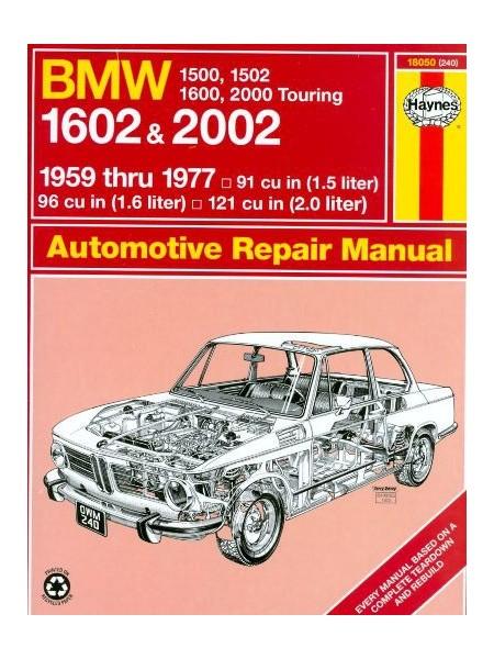 BMW 1500 1502 1600 1602 2000 2002 59-77 - AUTOMOTIVE REPAIR MANUAL