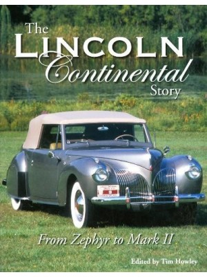 THE LINCOLN CONTINENTAL STORY - FROM ZEPHYR TO MARK II