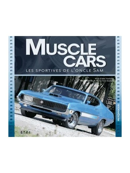 MUSCLE CARS - LES SPORTIVES DE L'ONCLE SAM