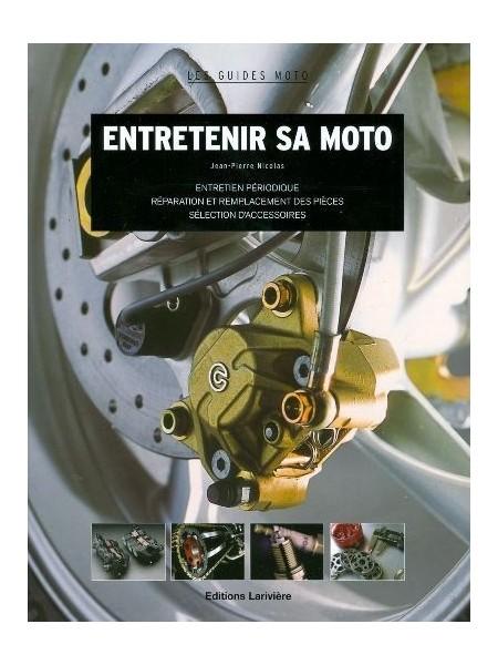 ENTRETENIR SA MOTO - LES GUIDES MOTO