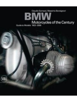 BMW MOTORCYCLES OF THE CENTURY - GUIDE TO MODELS 1923-2000