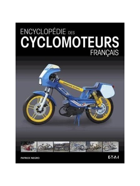 ENCYCLOPEDIE DES CYCLOMOTEURS FRANCAIS