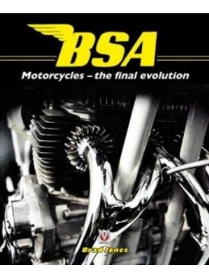 BSA MOTORCYCLES - THE FINAL EVOLUTON