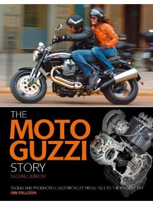 THE MOTO GUZZI STORY 2ND EDITION - RACING AND PRODUCTION ...