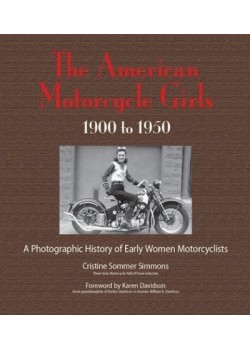 THE AMERICAN MOTORCYCLE GIRLS 1900-1950