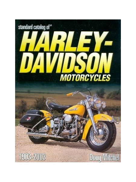 STANDARD CATALOGUE OF HARLEY DAVIDSON MOTORCYCLES 1903-2003
