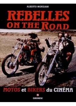 REBELLES ON THE ROAD - MOTOS ET BIKERS DU CINEMA