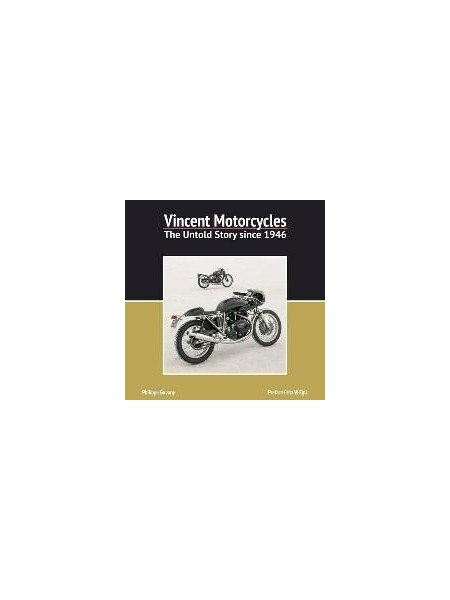 VINCENT MOTORCYCLES THE UNTOLD STORY SINCE 1946