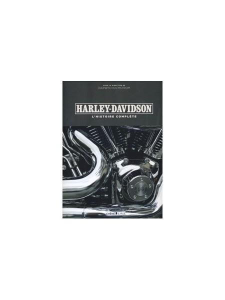 HARLEY DAVIDSON L'HISTOIRE COMPLETE