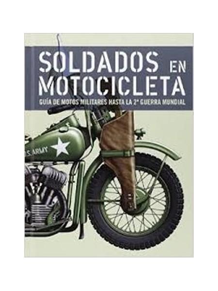 SOLDADOS EN MOTOCICLETA GUIA DE MOTOS MILITARES
