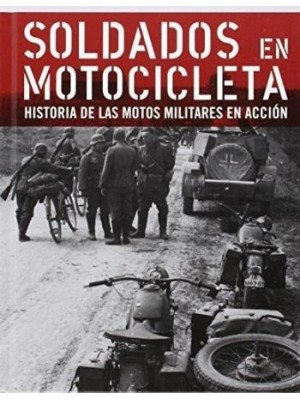 SOLDADOS EN MOTOCICLETA HISTORIA DE LAS MOTOS