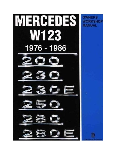 MERCEDES-BENZ W123 1976-1986 OWNERS WORKSHOP MANUAL