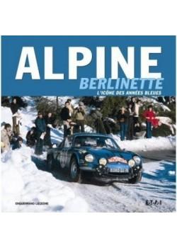 ALPINE BERLINETTE, L'ICONE DES ANNEES BLEUES