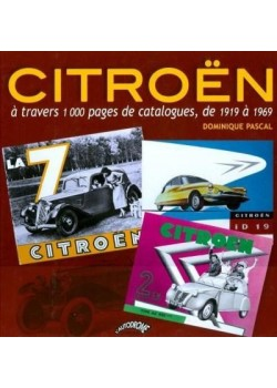 CITROEN A TRAVERS 1000 PAGES DE CATALOGUES DE 1919 A 1969