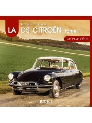 LA CITROEN DS DE MON PERE 1955 1967 T1