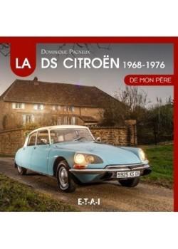 LA CITROEN DS DE MON PERE 1968 1976 T2