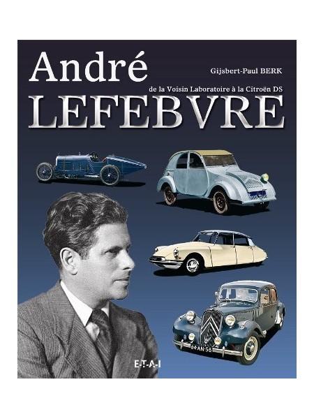ANDRE LEFEBVRE, DE LA VOISIN LABORATOIRE A LA CITROEN DS