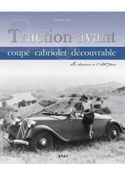TRACTION AVANT COUPE -CABRIOLET -DECOUVRABLE, LE CHARME A L'ETAT PUR